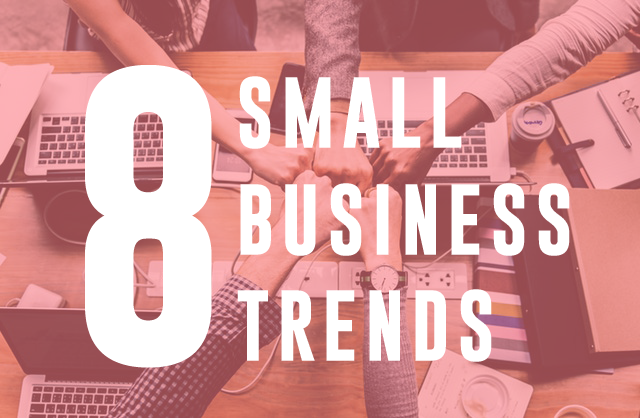 8 Small Business Trends