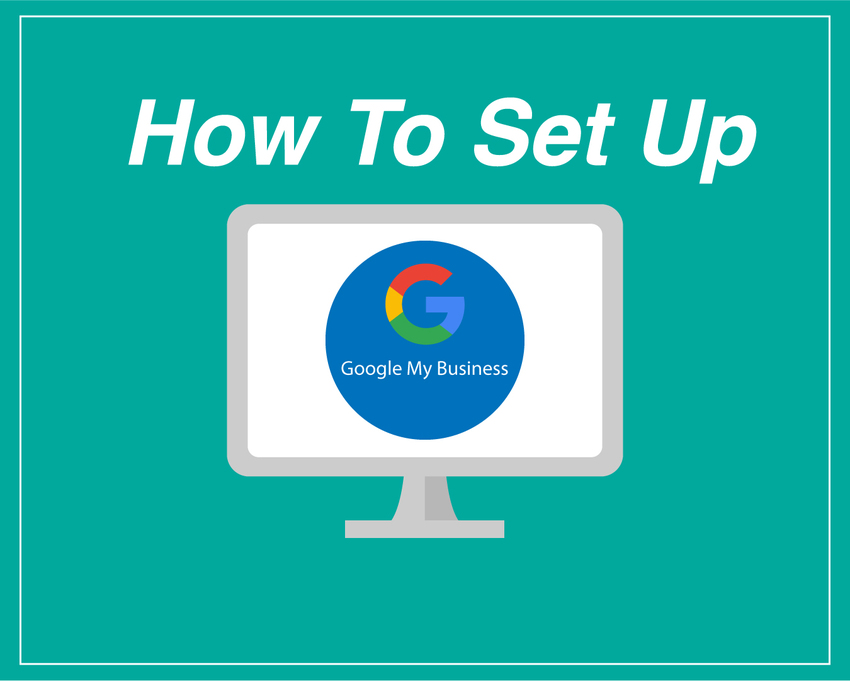 How to Set Up Google My Busi...
